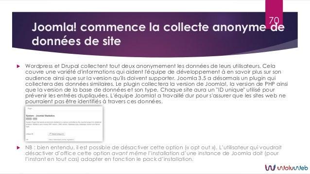 Joomla! commence la collecte anonyme de données de site  Wordpress et Drupal collectent tout deux anonymement les données...
