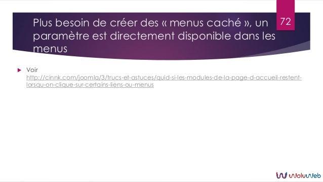 Plus besoin de créer des « menus caché », un paramètre est directement disponible dans les menus  Voir http://cinnk.com/j...