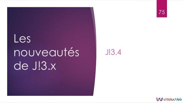 Les nouveautés de J!3.x J!3.4 75
