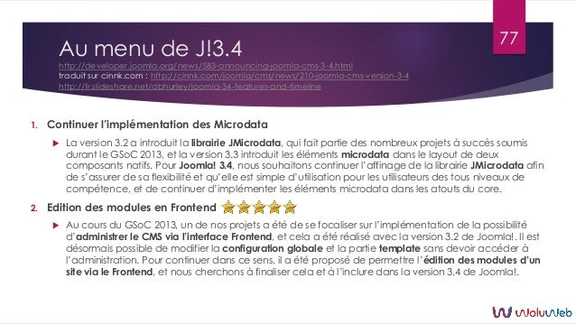 Au menu de J!3.4 http://developer.joomla.org/news/583-announcing-joomla-cms-3-4.html traduit sur cinnk.com : http://cinnk....