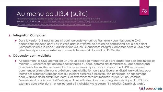 Au menu de J!3.4 (suite) http://developer.joomla.org/news/583-announcing-joomla-cms-3-4.html traduit sur cinnk.com : http:...