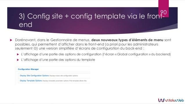 3) Config site + config template via le front- end  Dorénavant, dans le Gestionnaire de menus, deux nouveaux types d'élém...