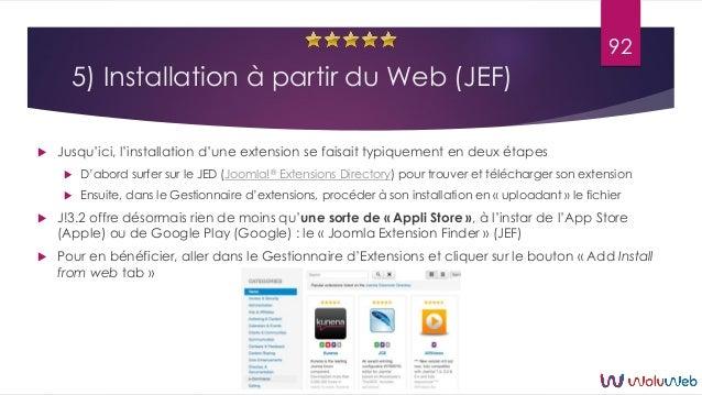 5) Installation à partir du Web (JEF)  Jusqu'ici, l'installation d'une extension se faisait typiquement en deux étapes  ...