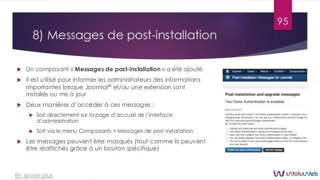 8) Messages de post-installation  Un composant « Messages de post-installation » a été ajouté  Il est utilisé pour infor...