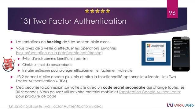 13) Two Factor Authentication  Les tentatives de hacking de sites sont en plein essor…  Vous avez déjà veillé à effectue...