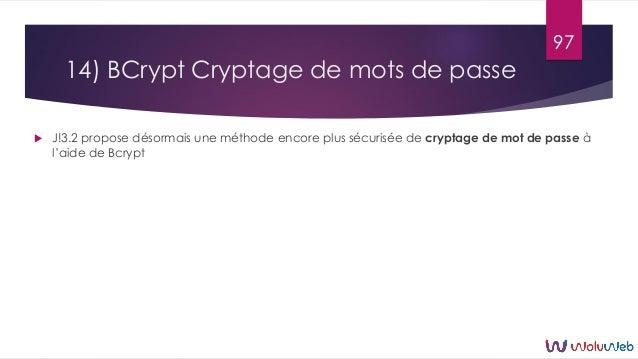 14) BCrypt Cryptage de mots de passe  J!3.2 propose désormais une méthode encore plus sécurisée de cryptage de mot de pas...
