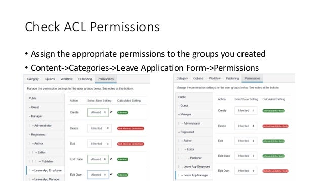 Check ACL Permissions • Assign the appropriate permissions to the groups you created • Content->Categories->Leave Applicat...