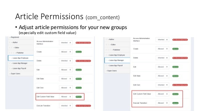 Article Permissions (com_content) • Adjust article permissions for your new groups (especially edit custom field value)