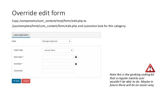 Override edit form Copy /components/com_content/tmpl/form/edit.php to /yourtemplate/html/com_content/form/edit.php and cus...