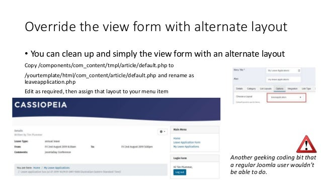 Override the view form with alternate layout • You can clean up and simply the view form with an alternate layout Copy /co...