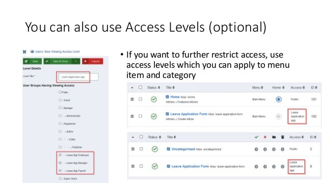 You can also use Access Levels (optional) • If you want to further restrict access, use access levels which you can apply ...