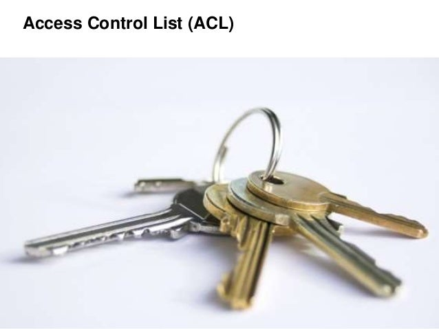 Access Control List (ACL)