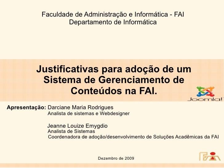 Faculdade de Administração e Informática - FAI                    Departamento de Informática          Justificativas para...
