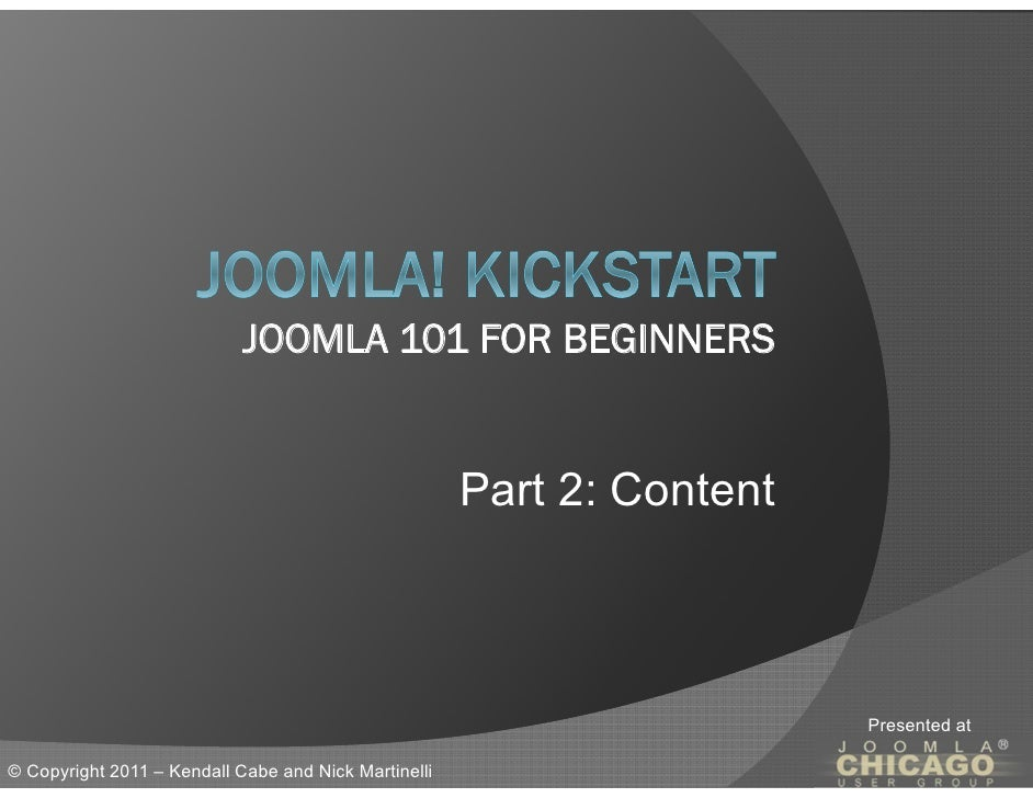 JOOMLA 101 FOR BEGINNERS                                                      Part 2: Content                             ...