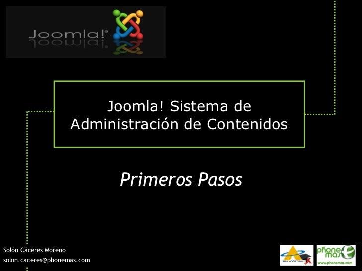 Joomla! Sistema de                       Administración de Contenidos                             Primeros PasosSolón Cáce...