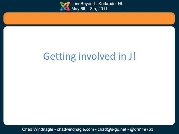 Getting involved in J!<br />