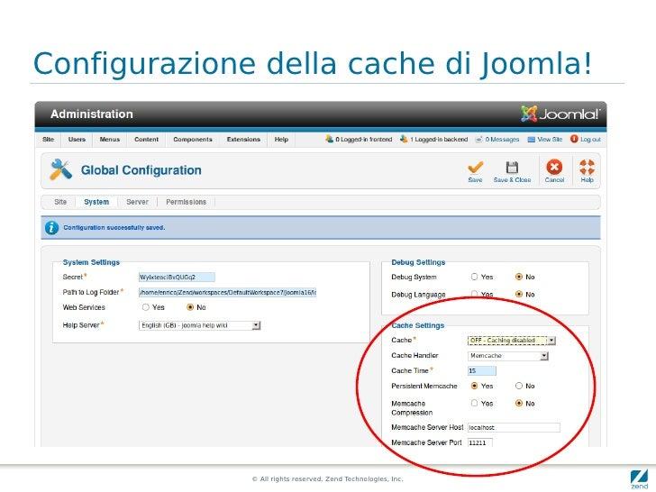 Configurazione della cache di Joomla!                   © All rights reserved. Zend Technologies, Inc.