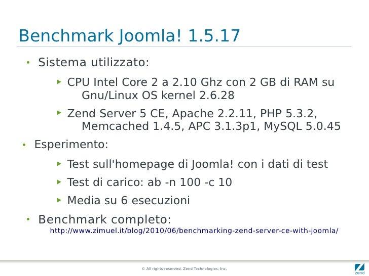 Benchmark Joomla! 1.5.17 ●     Sistema utilizzato:        ▶   CPU Intel Core 2 a 2.10 Ghz con 2 GB di RAM su              ...