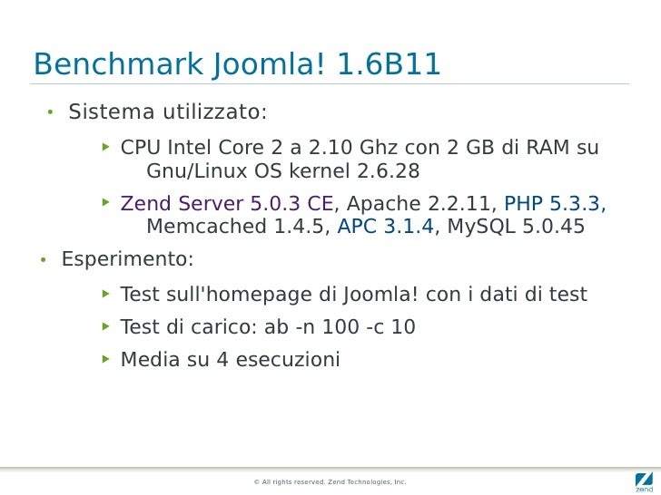 Benchmark Joomla! 1.6B11 ●     Sistema utilizzato:        ▶   CPU Intel Core 2 a 2.10 Ghz con 2 GB di RAM su              ...