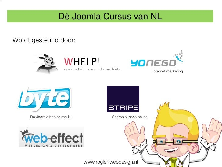Dé Joomla Cursus van NL  Wordt gesteund door:                                                                      Interne...