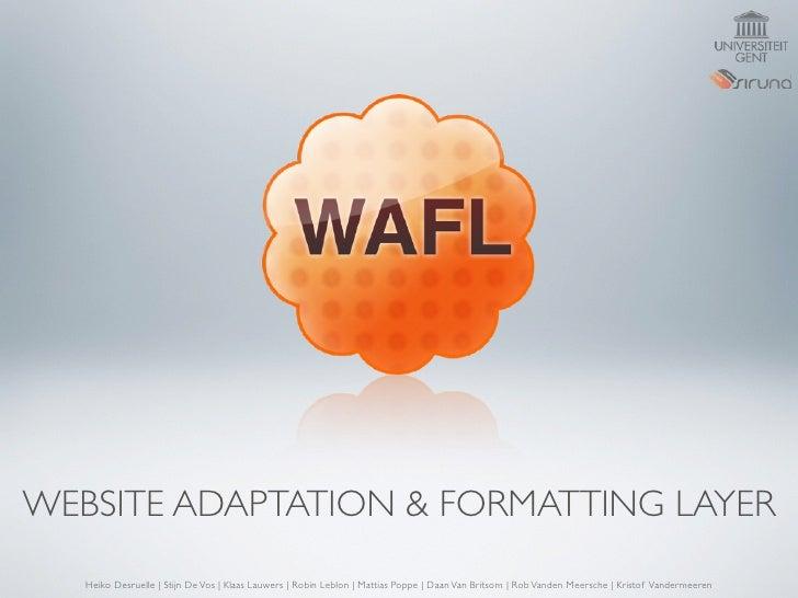 WEBSITE ADAPTATION & FORMATTING LAYER    Heiko Desruelle | Stijn De Vos | Klaas Lauwers | Robin Leblon | Mattias Poppe | D...