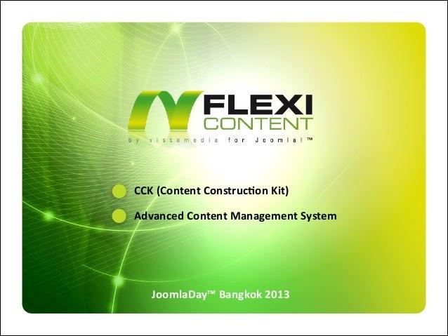 CCK  (Content  Construc;on  Kit) Advanced  Content  Management  System  JoomlaDay™  Bangkok  2013