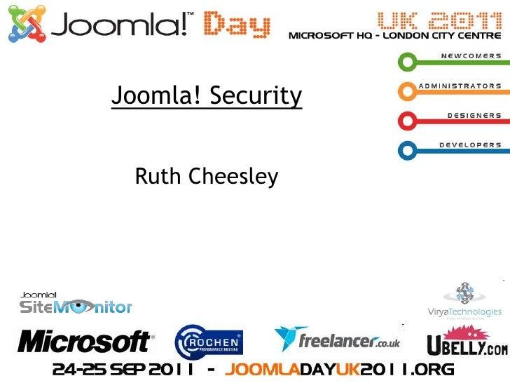 Joomla! Security<br />Ruth Cheesley<br />