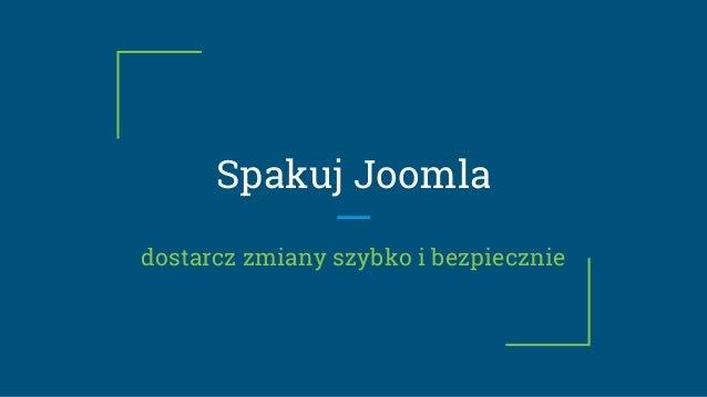 Spakuj Joomla dostarcz zmiany szybko i bezpiecznie