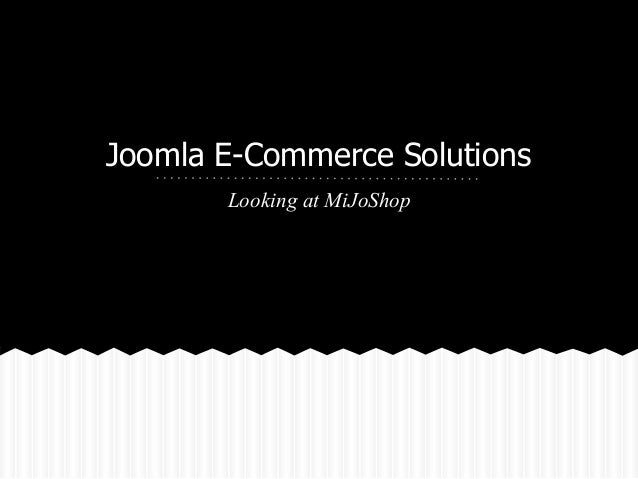 Joomla E-Commerce Solutions Looking at MiJoShop