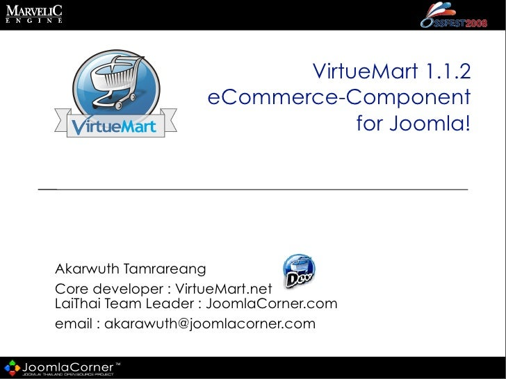 VirtueMart 1.1.2                     eCommerce-Component                                 for Joomla!     Akarwuth Tamrarea...