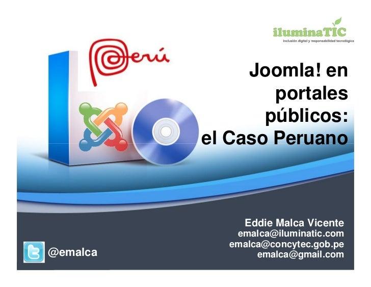 Joomla! en                  portales                 públicos:          el Caso Peruano               Eddie Malca Vicente ...