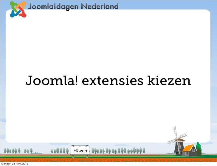 Joomla! extensies kiezenMonday, 23 April, 2012