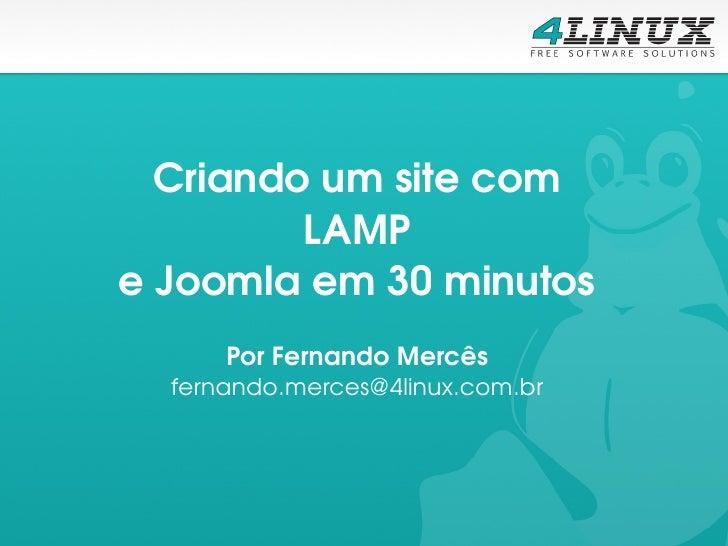 Criandoumsitecom         LAMPeJoomlaem30minutos      PorFernandoMercês  fernando.merces@4linux.com.br