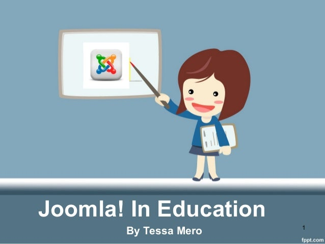 Joomla! In Education By Tessa Mero 1
