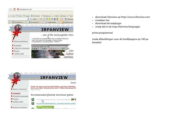 •	   download	irfanview	op	http://www.irfanview.com •	   installeer	het •	   download	de	taalplugin •	   unzip	dat	in	de	m...