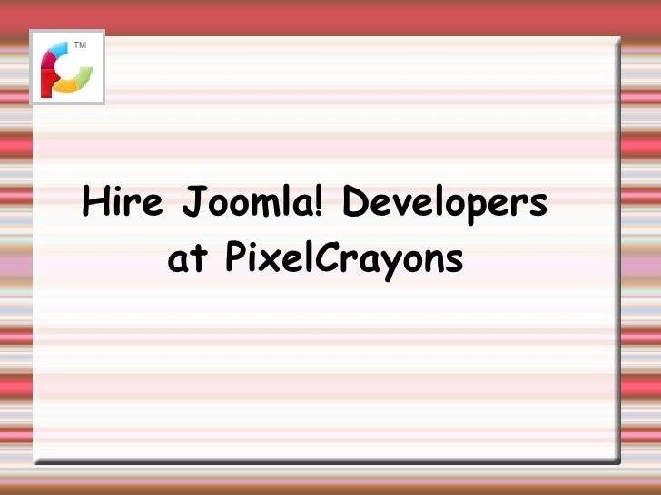 Hire Joomla! Developers  at PixelCrayons