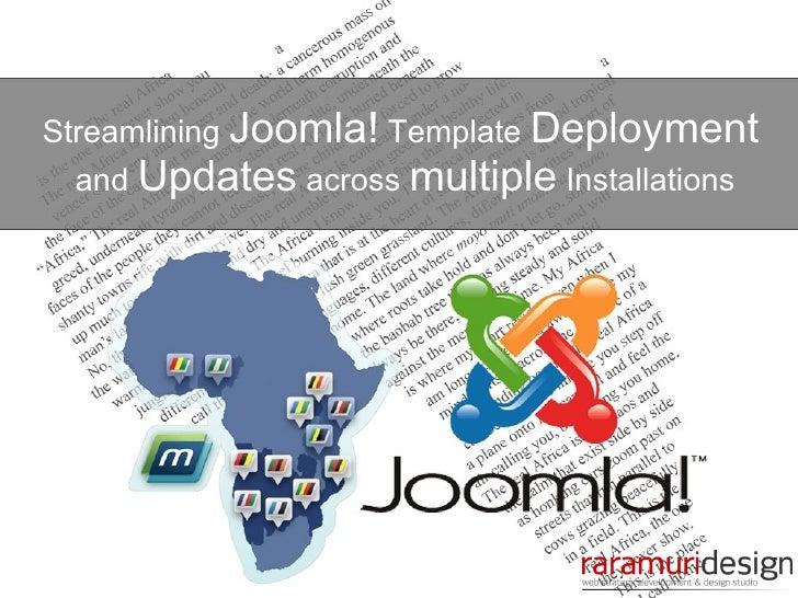 StreamliningJoomla!TemplateDeployment andUpdatesacrossmultipleInstallations