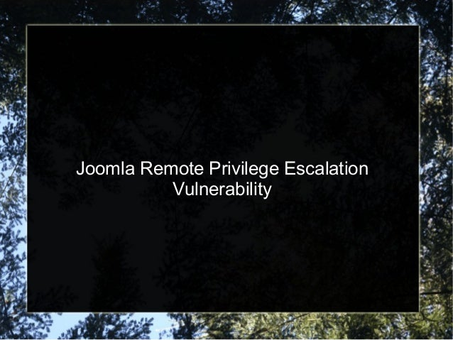Joomla Remote Privilege Escalation  Vulnerability