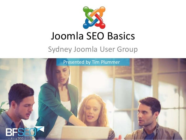 Joomla SEO Basics Sydney Joomla User Group Presented by Tim Plummer