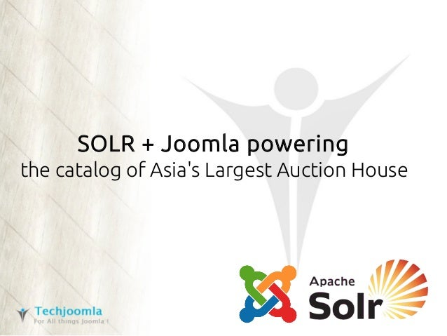 SOLR + Joomla powering the catalog of Asia's Largest Auction House