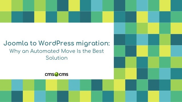 Joomla to WordPress migration: Why an Automated Move Is the Best Solution