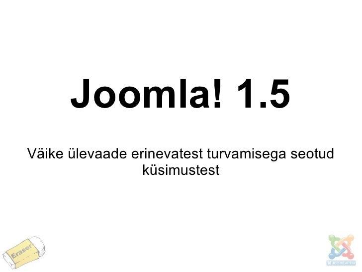 Väike ülevaade erinevatest turvamisega seotud küsimustest Joomla! 1.5