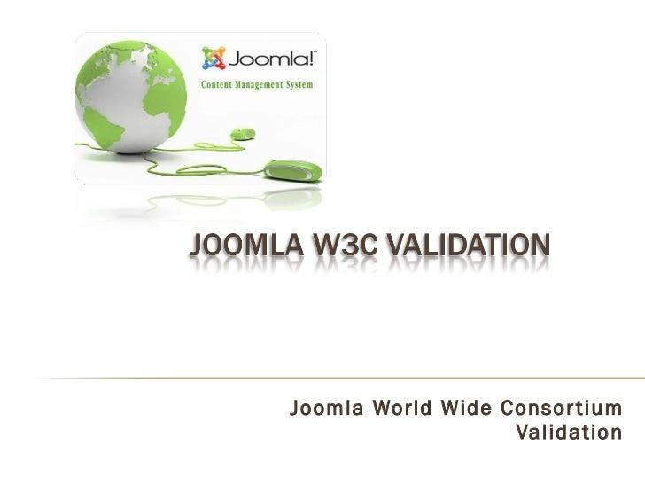 Joomla World Wide Consortium Validation