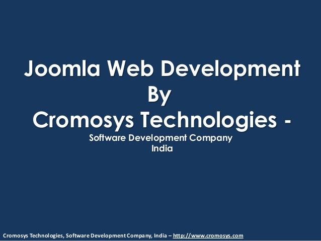Cromosys Technologies, Software Development Company, India – http://www.cromosys.comJoomla Web DevelopmentByCromosys Techn...