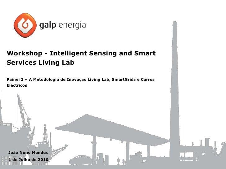 Workshop - Intelligent Sensing and Smart Services Living Lab  Painel 3 – A Metodologia de Inovação Living Lab, SmartGrids ...