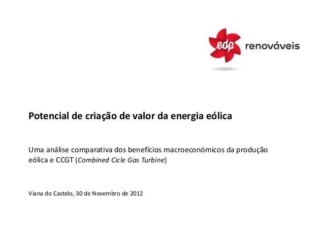 Potencial de criação de valor da energia eólicaUma análise comparativa dos benefícios macroeconómicos da produçãoeólica e ...
