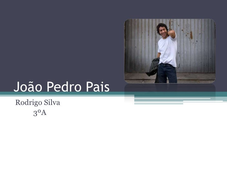 João Pedro PaisRodrigo Silva     3ºA