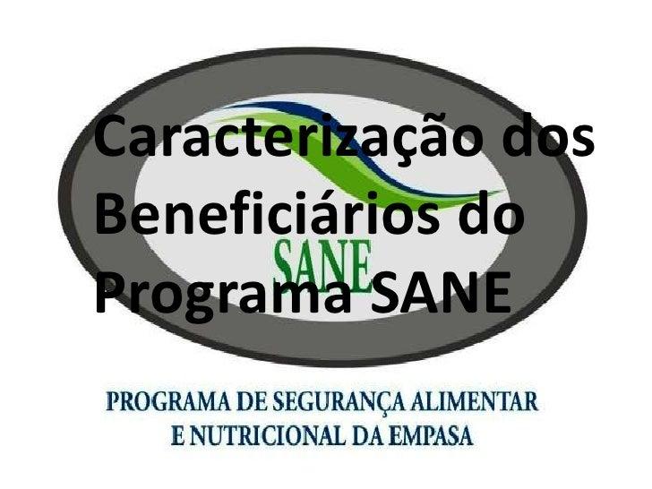 Caracterização dosBeneficiários doPrograma SANE
