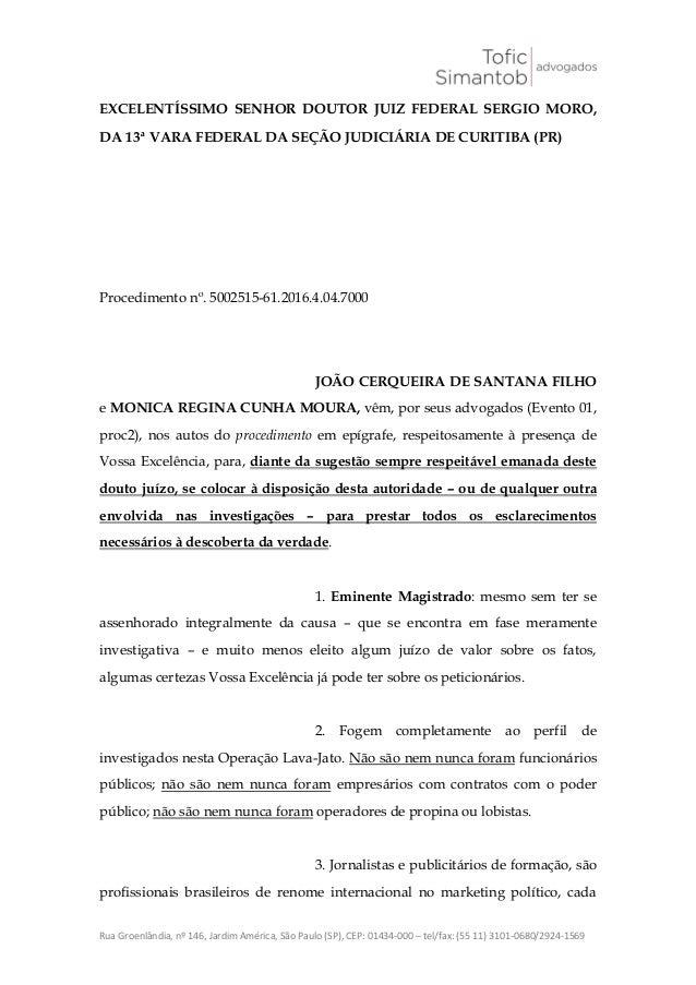 Rua Groenlândia, nº 146, Jardim América, São Paulo (SP), CEP: 01434-000 – tel/fax: (55 11) 3101-0680/2924-1569 EXCELENTÍSS...