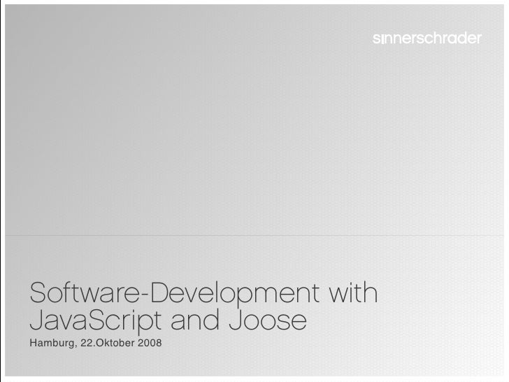 Software-Development with JavaScript and Joose Hamburg, 22.Oktober 2008